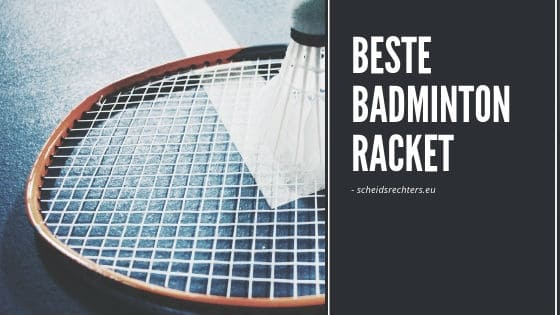 Beste badminton racket