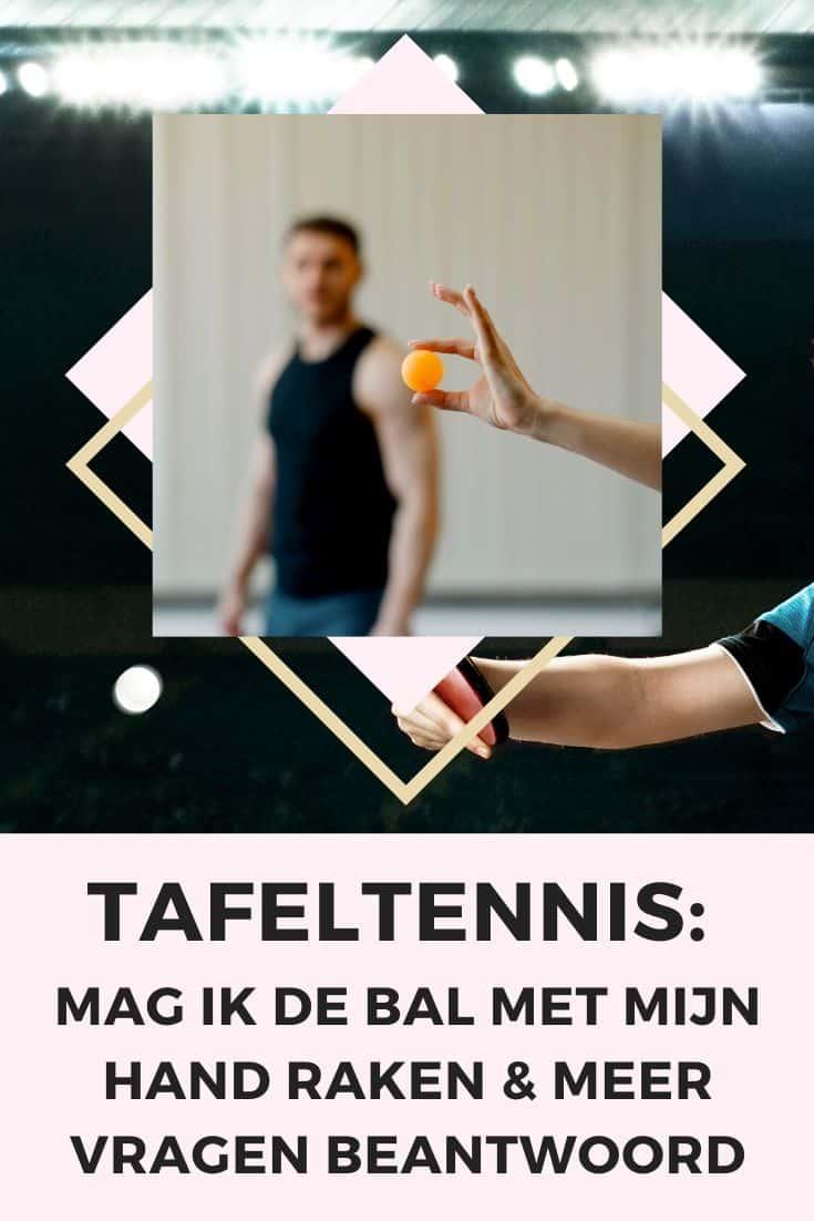 Tafeltennis bal met hand raken of batje